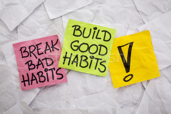 break bad, build good habits Stock photo © PixelsAway