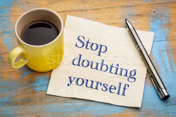 Stop doubting yourself napkin concept Stock photo © PixelsAway