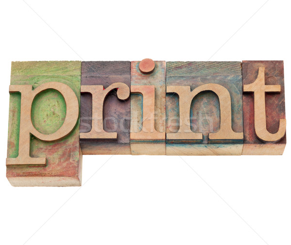print  - word in letterpress type Stock photo © PixelsAway