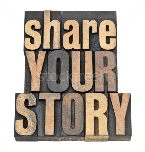share your story in wood type Stock photo © PixelsAway