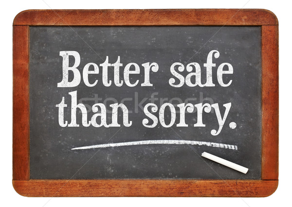 Better safe than sorry proverb Stock photo © PixelsAway