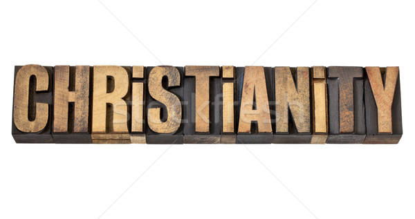 christianity word in wood type Stock photo © PixelsAway