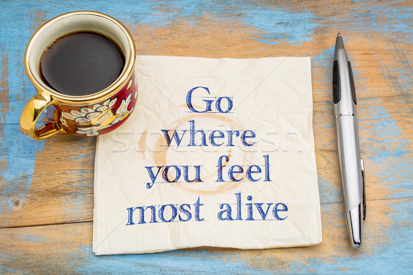 Go where you feel most alive Stock photo © PixelsAway