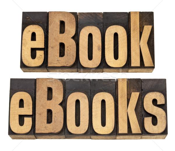 ebook and ebooks in letterpress type Stock photo © PixelsAway