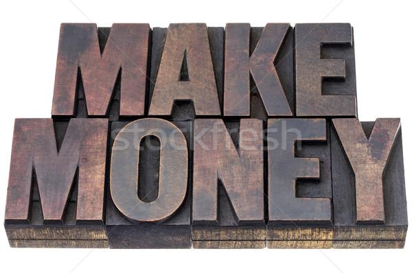 make money in wood type Stock photo © PixelsAway