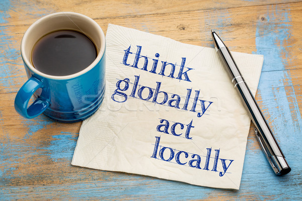 Think globally, act locally Stock photo © PixelsAway