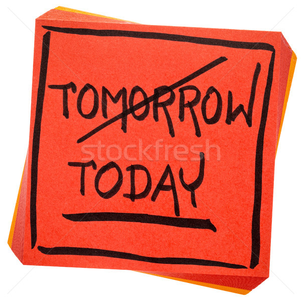 today, not tomorrow, procrastination cocnept Stock photo © PixelsAway