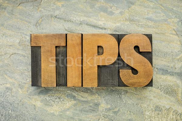 tips word in wood type Stock photo © PixelsAway