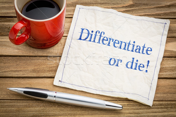 Differentiate or die! Stock photo © PixelsAway