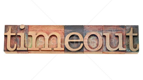 timeout - word in letterpress type Stock photo © PixelsAway