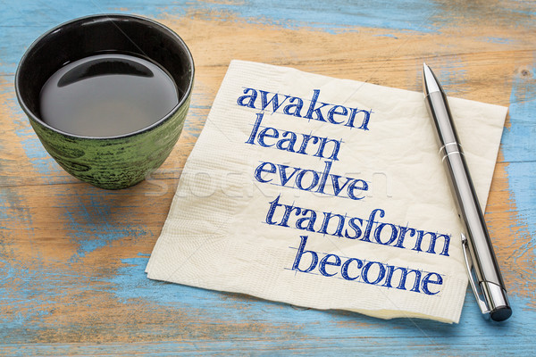 awaken, learn, evolve, transform, become Stock photo © PixelsAway