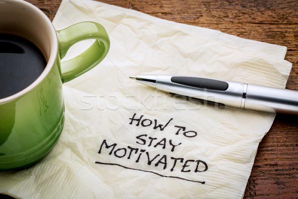 Permanecer motivado escritura servilleta taza café expreso Foto stock © PixelsAway