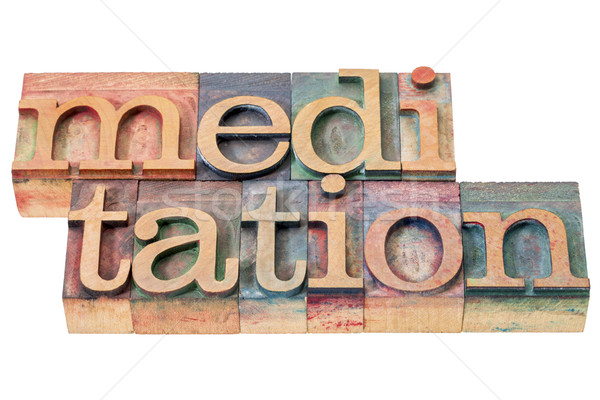 meditation word in wood type Stock photo © PixelsAway