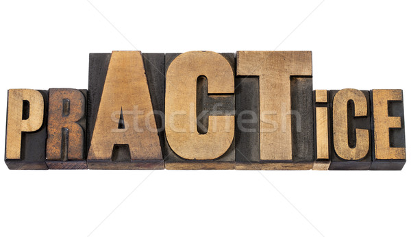 prACTice word in wood type Stock photo © PixelsAway