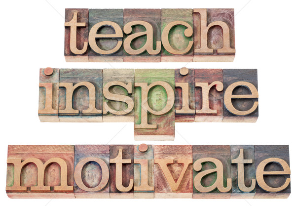 teach, inspire, motivate Stock photo © PixelsAway