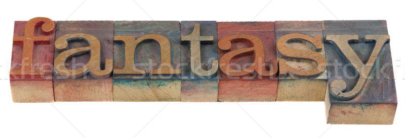 fantasy - word in printing blocks Stock photo © PixelsAway