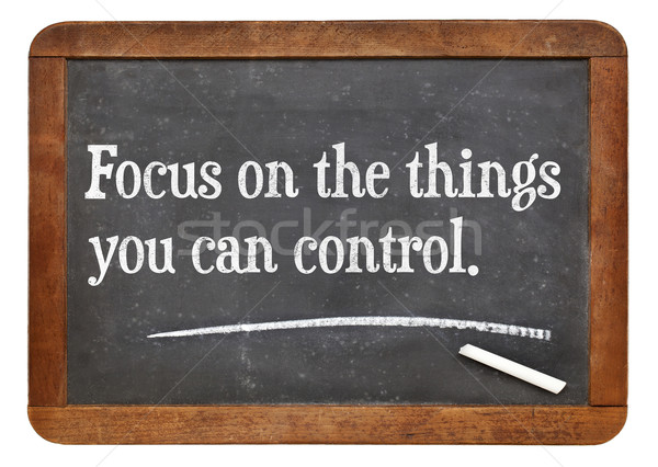 Focus on the things you can cotrol Stock photo © PixelsAway