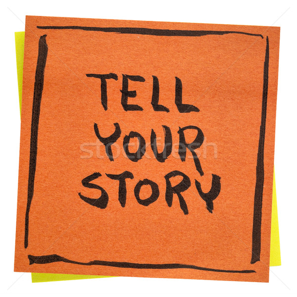 Tell your story inspirational note Stock photo © PixelsAway