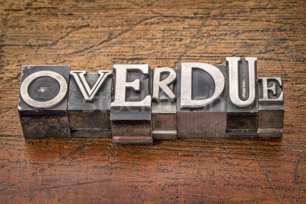 overdue word in metal type Stock photo © PixelsAway