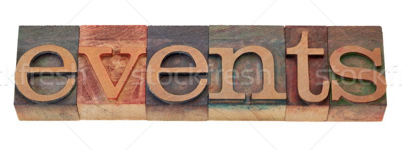 Események szó magasnyomás klasszikus fából készült Stock fotó © PixelsAway