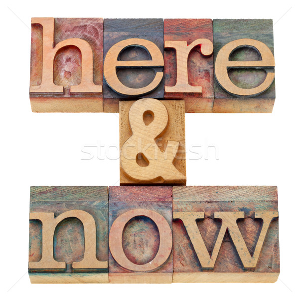 here and now text in letterpress Stock photo © PixelsAway