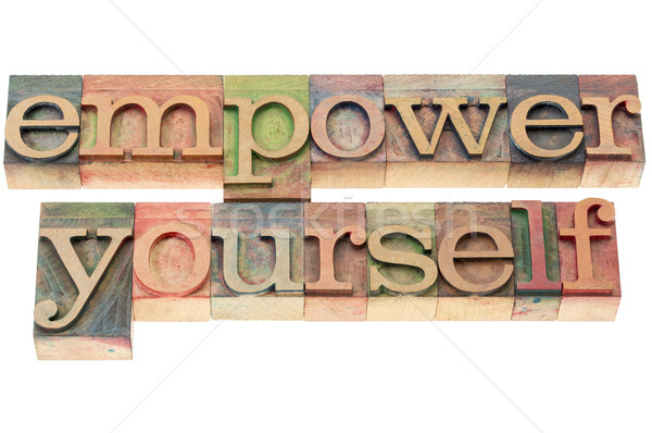 empower yourself in wood type Stock photo © PixelsAway