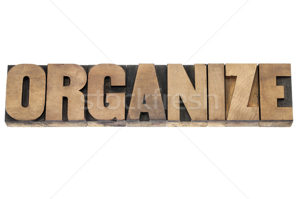 organize word in wood type Stock photo © PixelsAway