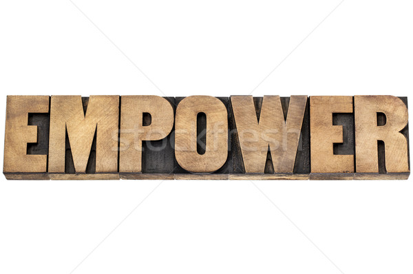 empower word in wood type Stock photo © PixelsAway