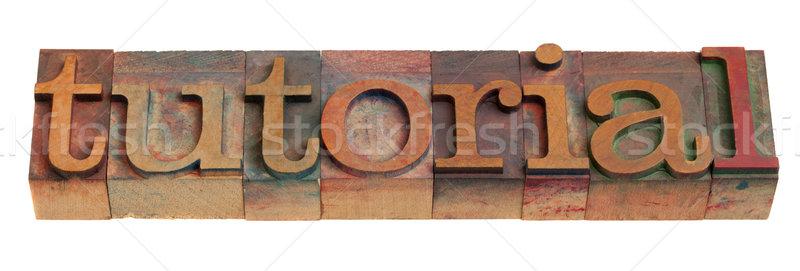 Tutorial szó magasnyomás klasszikus fából készült Stock fotó © PixelsAway