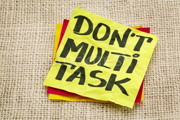 do not multitask Stock photo © PixelsAway