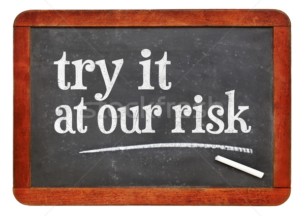 try at out risk marketing slogan Stock photo © PixelsAway