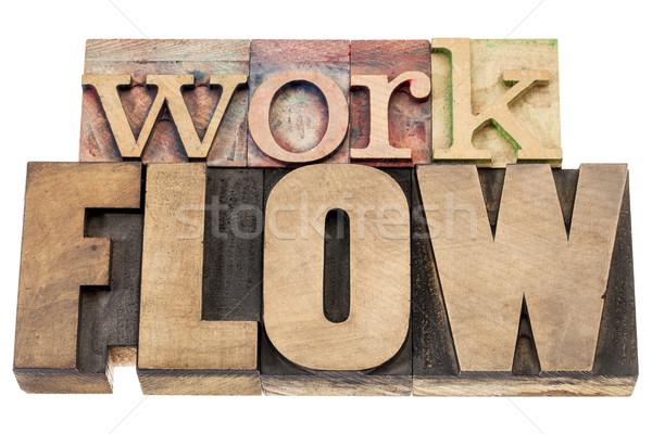workflow word in wood type Stock photo © PixelsAway