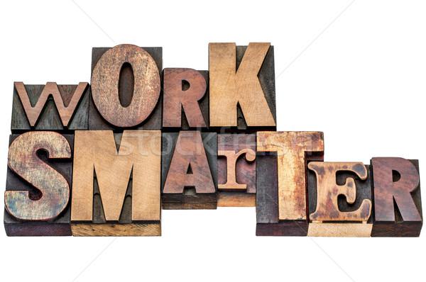 work smarter in mixed wood type Stock photo © PixelsAway