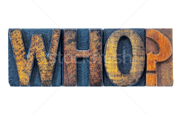 Stock photo: who question in letterpress wood type