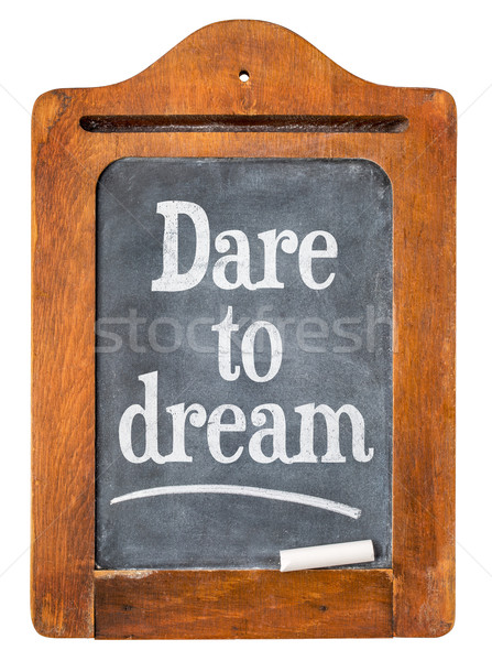 Dare to dream blackboard sign Stock photo © PixelsAway