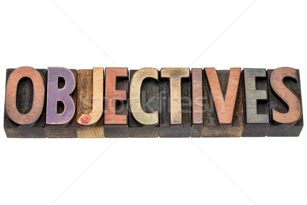 objectives word in wood type Stock photo © PixelsAway