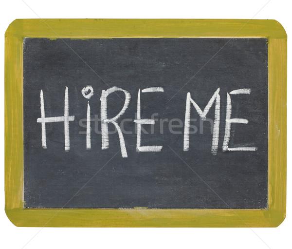hire me on blackboard Stock photo © PixelsAway