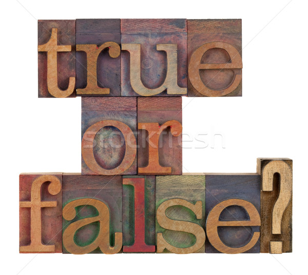 True or false? Stock photo © PixelsAway