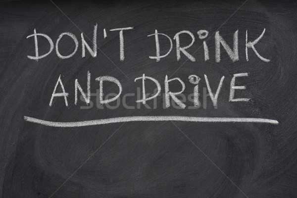 do not drink and drive warning  on a blackboard Stock photo © PixelsAway
