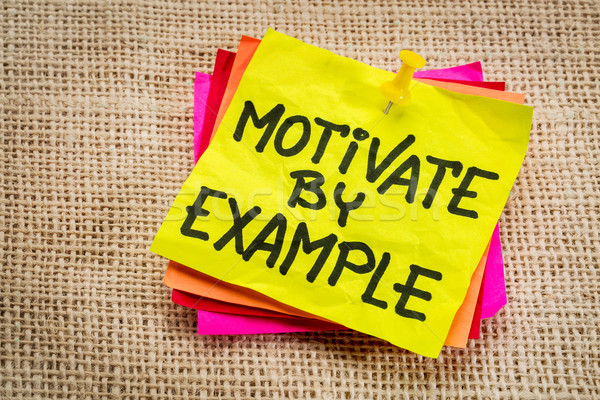 motivate by example note Stock photo © PixelsAway