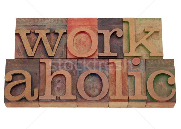 Werkverslaafde woord type gedwongen werknemer Stockfoto © PixelsAway