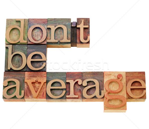 Motivációs emlékeztető nem átlagos izolált szöveg Stock fotó © PixelsAway