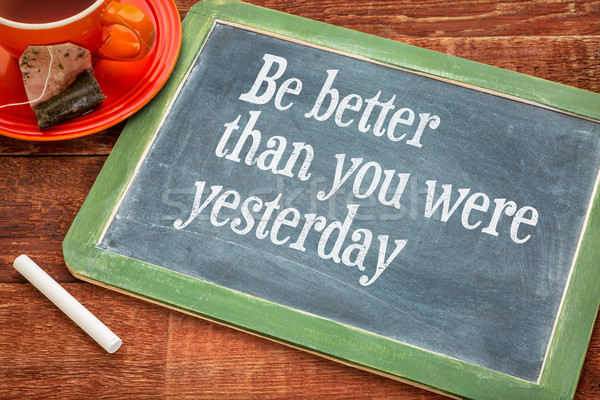 Be better than you were yesterday Stock photo © PixelsAway