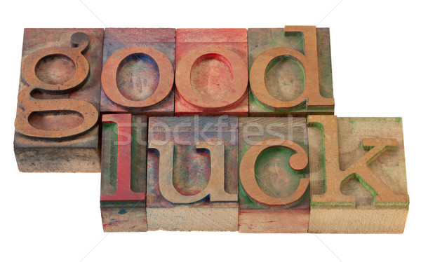 good luck- phrase in letterpress type Stock photo © PixelsAway
