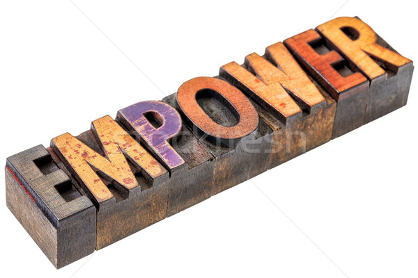 empower word abstract in wood type Stock photo © PixelsAway