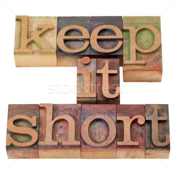 keep it short in letterpress type Stock photo © PixelsAway