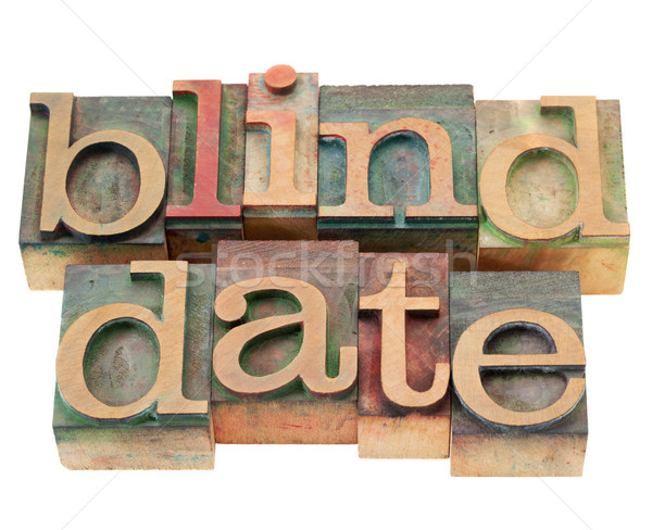 blind date  in letterpress type Stock photo © PixelsAway