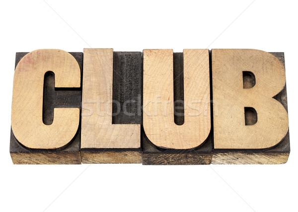 club word in wood type Stock photo © PixelsAway