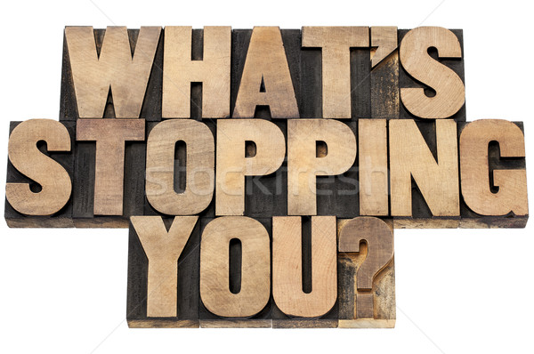 what is stopping you question Stock photo © PixelsAway