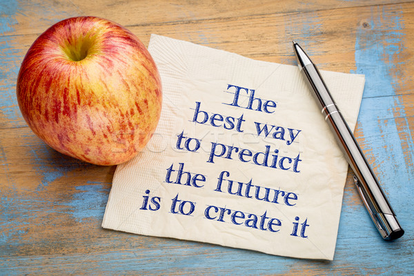 The best way to predict the future Stock photo © PixelsAway